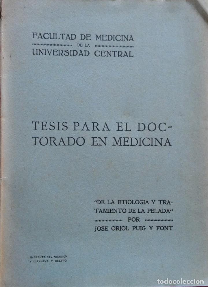 DE LA ETIOLOGÍA Y TRATAMIENTO DE LA PELADA. JOSÉ ORIOL PUIG Y FONT. 1904. DEDICADO (Libros Antiguos, Raros y Curiosos - Ciencias, Manuales y Oficios - Medicina, Farmacia y Salud)