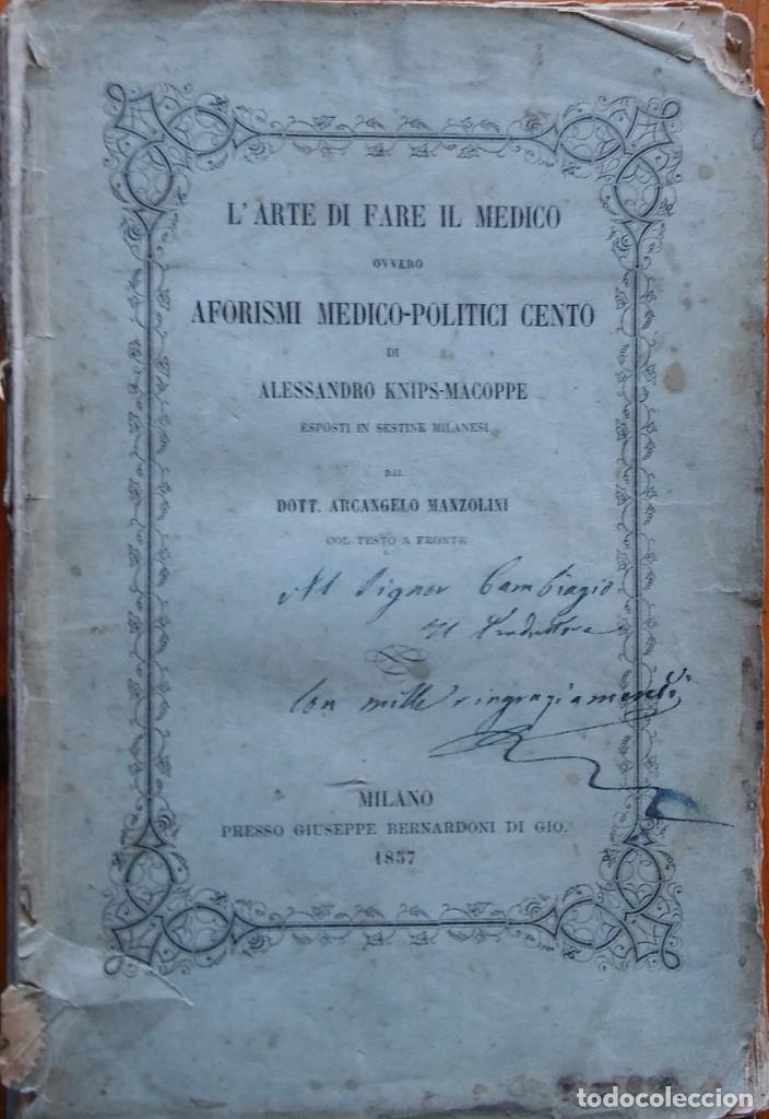 L'ARTE DI FARE IL MEDICO. AFORISMI MEDICO-POLITICI CENTO. MILANO, 1857 (Libros Antiguos, Raros y Curiosos - Ciencias, Manuales y Oficios - Medicina, Farmacia y Salud)