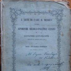 Libros antiguos: L'ARTE DI FARE IL MEDICO. AFORISMI MEDICO-POLITICI CENTO. MILANO, 1857. Lote 208396353