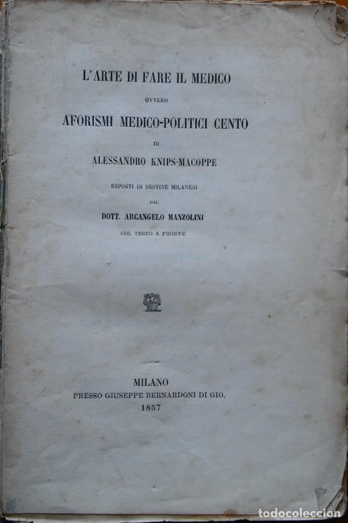 Libros antiguos: Larte di fare il medico. Aforismi medico-politici cento. Milano, 1857 - Foto 2 - 208396353