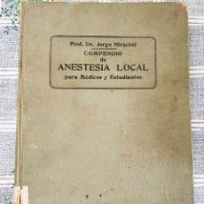 Libros antiguos: 1914 COMPENDIO DE ANESTESIA LOCAL PARA MEDICOS Y ESTUDIANTES DR. JORGE HIRSCHEL CON 103 GRABADOS ED.. Lote 208915497