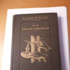 Libros antiguos: LA SALUD EN PELIGRO DE LAS CASAS MAL ACONDICIONADAS, DR. J. PRINDGIN TEALE.. Lote 209035980