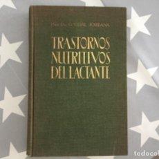 Libros antiguos: TRASTORNOS NUTRITIVOS DEL LACTANTE. DR. G. VIDAL JORDANA. Lote 210807762