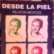 Libros antiguos: DESDE LA PIEL. RELATOS MEDICOS. JAIME PIQUERO MARTIN. 1995. FIRMADO.. Lote 211622624