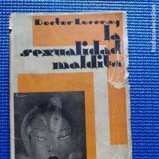 Libros antiguos: LA SEXUALIDAD MALDITA DOCTOR LUCENAY 1931. Lote 212806481