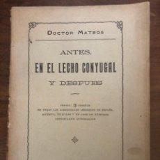 Libros antiguos: ANTES EN EL LECHO CONYUGAL Y DESPUÉS. DR. MATEOS. Lote 213267285