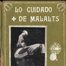 Libros antiguos: LO CUIDADO DE MALALTS EN LO CASAL DE LA OBRERA DE MATARÓ (1915) CATALÀ. Lote 213909743