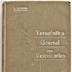 Libros antiguos: MANUAL DE TERAPÉUTICA PARA VETERINARIOS - EUGENIO FRÖHNER - BARCELONA AÑO 1916. Lote 214321563