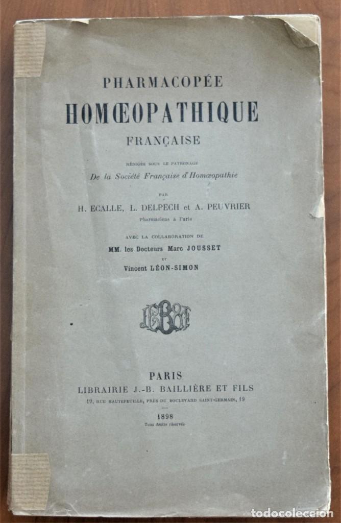 PHARMACOPÉE HOMOEOPATHIQUE FRANCAISE - H. ECALLE - EN FRANCÉS - HOMEOPATÍA - PARIS 1898 (Libros Antiguos, Raros y Curiosos - Ciencias, Manuales y Oficios - Medicina, Farmacia y Salud)