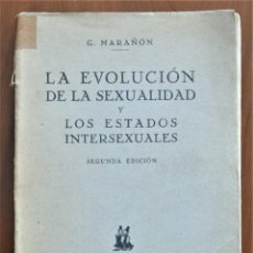 Libros antiguos: LA EVOLUCIÓN DE LA SEXUALIDAD Y LOS ESTADOS INTERSEXUALES - G. MARAÑÓN - JAVIER MORATA EDITOR 1930. Lote 214429847