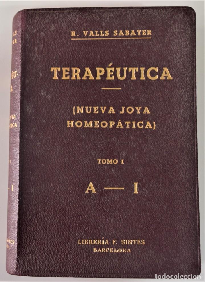 Libros antiguos: TRATADO DE TERAPÉUTICA HOMEOPÁTICA (NUEVA JOYA HOMEOPÁTICA) - R. VALLS SABATER - DOS TOMOS AÑO 1935 - Foto 2 - 214989016