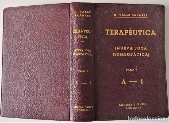 Libros antiguos: TRATADO DE TERAPÉUTICA HOMEOPÁTICA (NUEVA JOYA HOMEOPÁTICA) - R. VALLS SABATER - DOS TOMOS AÑO 1935 - Foto 3 - 214989016