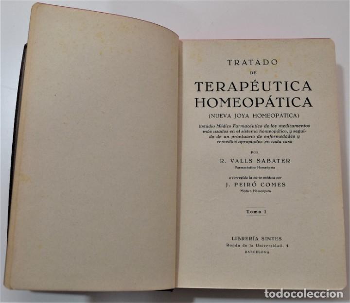Libros antiguos: TRATADO DE TERAPÉUTICA HOMEOPÁTICA (NUEVA JOYA HOMEOPÁTICA) - R. VALLS SABATER - DOS TOMOS AÑO 1935 - Foto 5 - 214989016