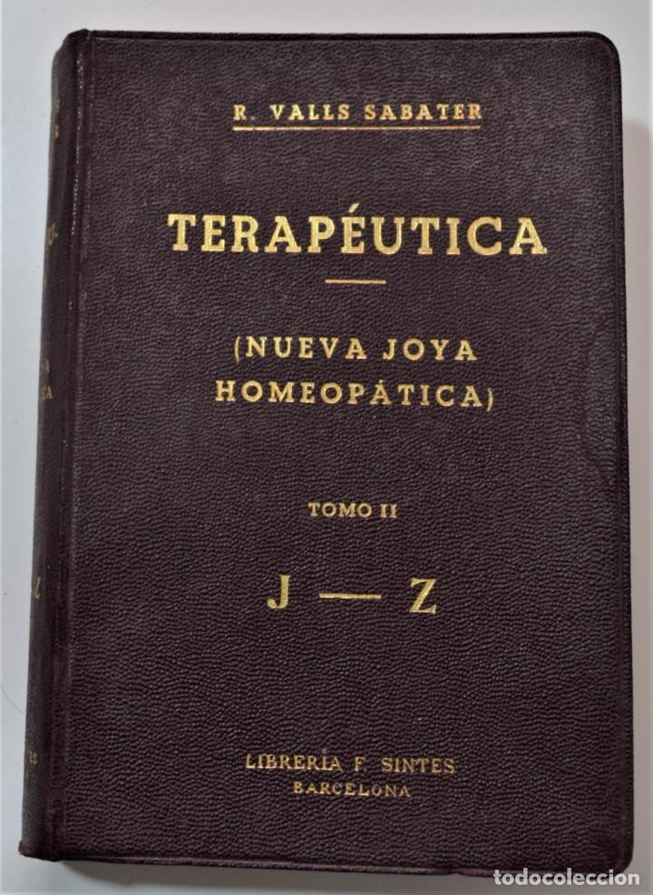 Libros antiguos: TRATADO DE TERAPÉUTICA HOMEOPÁTICA (NUEVA JOYA HOMEOPÁTICA) - R. VALLS SABATER - DOS TOMOS AÑO 1935 - Foto 8 - 214989016