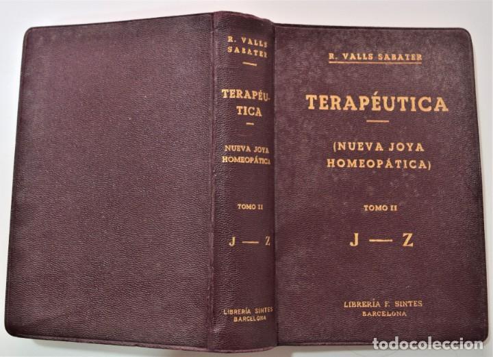 Libros antiguos: TRATADO DE TERAPÉUTICA HOMEOPÁTICA (NUEVA JOYA HOMEOPÁTICA) - R. VALLS SABATER - DOS TOMOS AÑO 1935 - Foto 9 - 214989016