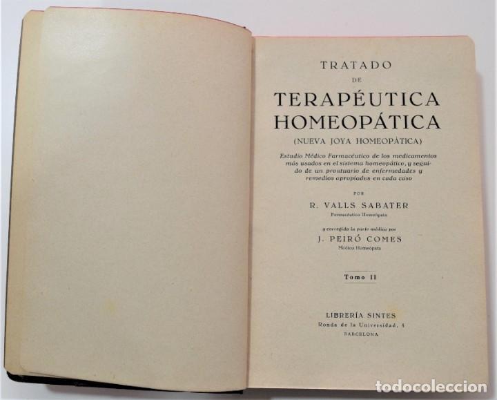 Libros antiguos: TRATADO DE TERAPÉUTICA HOMEOPÁTICA (NUEVA JOYA HOMEOPÁTICA) - R. VALLS SABATER - DOS TOMOS AÑO 1935 - Foto 10 - 214989016