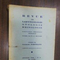 Libros antiguos: REVUE DE LARYNGOLOGIE, D´OTOLOGIE ET DE RHINOLOGIE. LE DOCTEUR E. J. MOURE. Nº 2. 1932.. Lote 215252648
