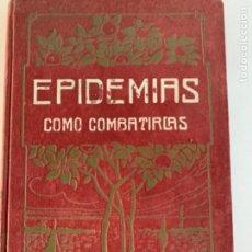 Libros antiguos: EPIDEMIAS CÓMO COMBATIRLAS. Lote 215545873
