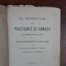 Libros antiguos: EL INSTRUCTOR DEL PRACTICANTE DE FARMACIA RICARDO JOSÉ GORRIZ Y MUÑOZ ZARAGOZA 1890. Lote 216006210