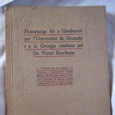 Libros antiguos: ESCRIBANO HOMENATGE FET A GIMBERNAT PER L'UNIVERSITAT DE GRANADA I A LA CIRURGIA CATALANA. VIC, 1918. Lote 216888798
