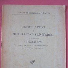 Libros antiguos: IGNASI VALENTÍ VIVÓ. COOPERACIÓN Y MUTUALIDAD SANITARIAS. VILANOVA I LA GELTRÚ. 1906. Lote 216893578