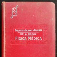 Libros antiguos: MANUAL DE FÍSICA MÉDICA - 1923 - DR. A. BROCA - ED. P. SALVAT - 360 FÍGURAS. Lote 217748556