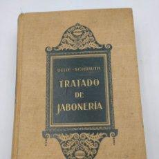 Libros antiguos: TRATADO DE JABONERÍA DEITE-SCHRAUTH 1923. Lote 218493003