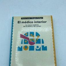 Libros antiguos: EL MÉDICO INTERIOR. LA NUEVA MEDICINA DE LA MENTE Y DEL CUERPO. STEVEN LOCKE/DOUGLAS COLLIGAN.. Lote 218772391