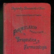 Libros antiguos: NUMULITE * FORMULARIO PRÁCTICO DE TERAPÉUTICA Y FARMACOLOGÍA DUJARDIN BEAUMETZ E YVON. Lote 220869217