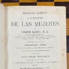 Libros antiguos: TRATADO CLINICO DE LAS ENFERMEDADES DE LAS MUJERES ROBERTO BARNES 1.879. Lote 220985586