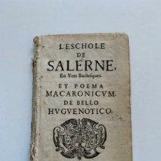 Libros antiguos: L'ESCHOLE DE SALERNE... ET POEMA MACARONICUM... 1657. MEDICINA. HUGONOTES. LIBRO ANTIGUO. SIGLO 17.. Lote 222079846