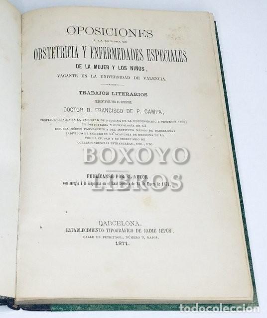 Libros antiguos: CAMPÁ, Francisco de P. Oposiciones a la Cátedra de Obstetricia y Enfermedades Especiales de la mujer - Foto 2 - 222110832