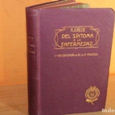 Libros antiguos: DEL SINTOMA A LA ENFERMEDAD / DR.F.COSTE. Lote 222837730