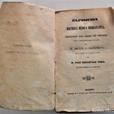 Libros antiguos: EXPOSICIÓN DE LA DOCTRINA MÉDICA HOMEOPÁTICA U ORGANÓN DEL ARTE DE CURAR - HAHNEMANN. Lote 224113827