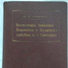 Libros antiguos: BACTERIOLOGIA, INMUNIDAD Y DIAGNÓSTICO Y TERAPÉUTICA ESPECIFICOS DE LA TUBERCULOSIS. E. LOWENSTEIN. Lote 225894750