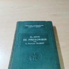 Libros antiguos: EL ARTE DE PRESCRIBIR - GILBERT - 1920 SALVAT - S+206. Lote 227041085