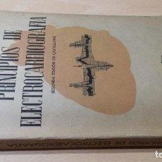 Libros antiguos: PRINCIPIOS DE ELECTRO CARDIOGRAFIA - GEORGE BURCH Y TRAVIS WINSOR - EL ATENEO BUENOS AIRES W+206. Lote 227042500