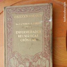 Libros antiguos: COLECCIÓN MARAÑÓN - LAS ENFERMEDADES REUMÁTICAS CRÓNICAS - THOMSON/GORDON - MARÍN ED. 1929.. Lote 227090970