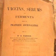 Libros antiguos: VACCINS, SÉRUMS ET FERMENTS DANS LA PRACTIQUE JOURNALIÈRE - 1912 - PARÍS - CIENCIA - VACUNAS. Lote 227253605