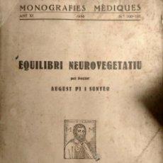 Libros antiguos: PI I SUNYER - L'EQUILIBRI NEUROVEGETATIU - 1936 - CIENCIA - MONOGRAFIES MÉDIQUES - ÚNIC. Lote 227262785