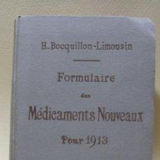 Libros antiguos: H. BOUQUILLON-LIMOUSIN. FORMULAIRE DES MÉDICAMENTS NOUVEAUX POUR 1913. Lote 227564665