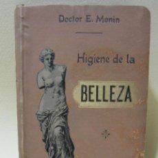 Libros antiguos: DR. E. MONIN. HIGIENE DE LA BELLEZA. P. ORRIER EDITOR. MADRID. CALLEJA ENCUADERNADOR. Lote 227597630
