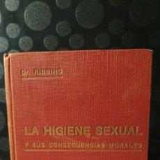 Livros antigos: LA HIGIENE SEXUAL Y SUS CONSECUENCIAS MORALES/ DR.RIBBING/ AÑO 1889. Lote 229627570