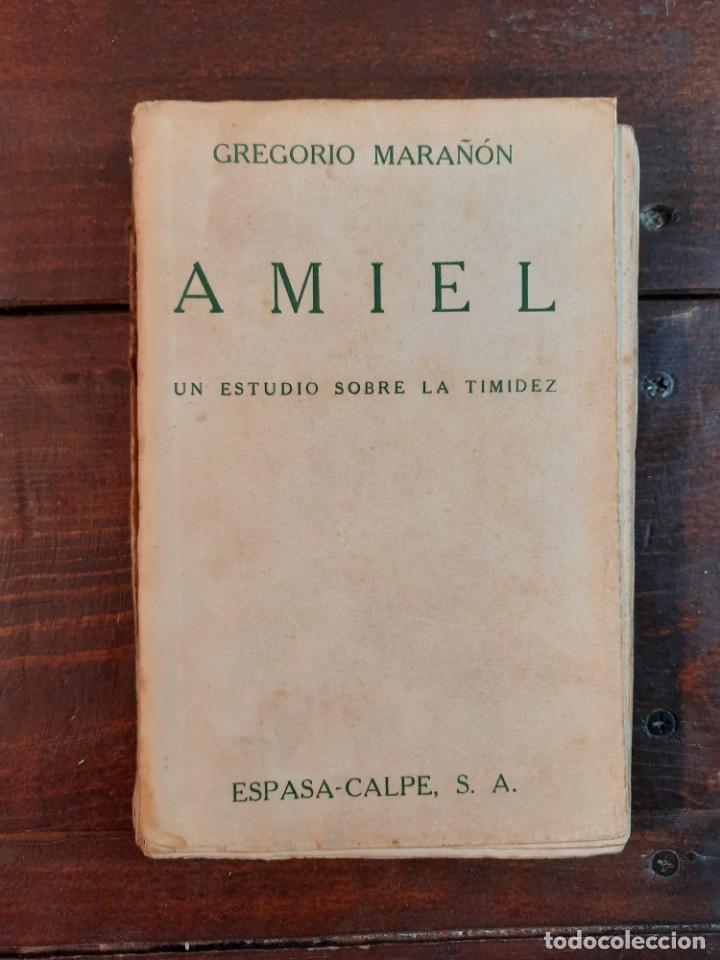 Libros antiguos: AMIEL, UN ESTUDIO SOBRE LA TIMIDEZ - GREGORIO MARAÑON - ESPASA-CALPE, 1932, 1ª EDICION - Foto 2 - 231299595