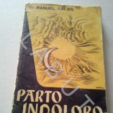 Libros antiguos: DR MANUEL GALBIS PARTO INDOLORO AITANA 1956 U22. Lote 231739670
