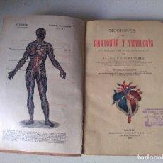 Libros antiguos: LIBRO NOCIONES ANATOMIA Y FISIOLOGIA DE EMILIO RIBERA AÑO 1909. Lote 233358095