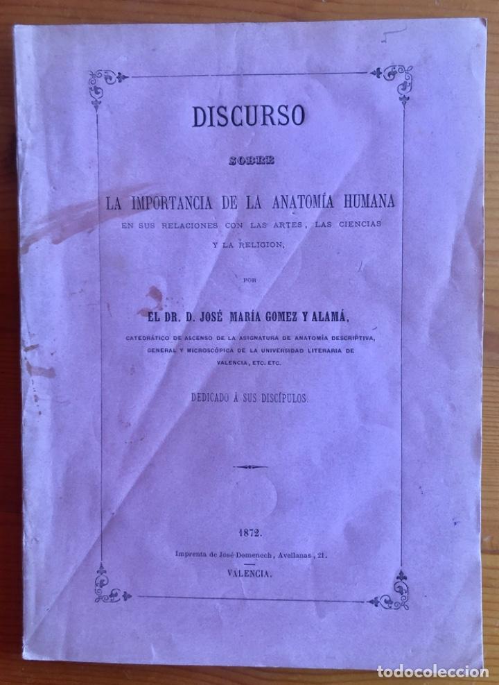 Libros antiguos: VALENCIA- ANATOMIA HUMANA- JOSE Mª GOMEZ Y ALAMA- DISCURSO 1872 - Foto 3 - 233487100