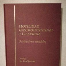 Libros antiguos: LIBRO - MOTILIDAD GASTROINTESTINAL Y CISAPRIDA PUBLICACIONES ESENCIALES - MEDICNA- DR. PAUL JANSSEN. Lote 235201255