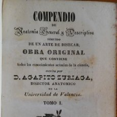 Libros antiguos: ZURIAGA: COMPENDIO DE ANATOMÍA GENERAL Y ARTE DE DISECAR. VALENCIA, 1838. Lote 235238050