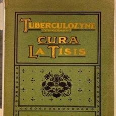 Libros antiguos: LIBRO TUBERCULOZYNE CURA LA TISIS. AÑO 1907.. Lote 235330610